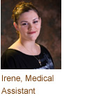 Irene, Medical Assistant